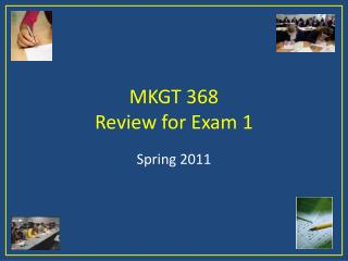 MKGT 368 Review for Exam 1
