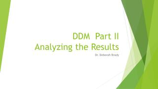 DDM  Part II Analyzing the Results