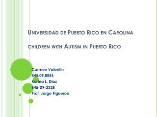 Universidad de Puerto Rico en Carolina children with Autism in Puerto Rico