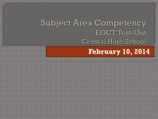 Subject Area Competency EOCT Test-Out Central  High School