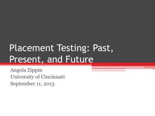 Placement Testing: Past, Present, and Future