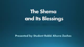 The  Shema and Its Blessings