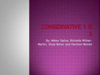 Conservative 1 & 2