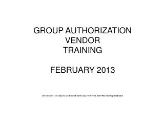 GROUP  AUTHORIZATION VENDOR TRAINING FEBRUARY 2013
