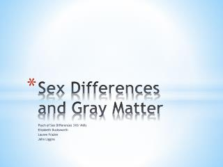 Sex Differences and Gray Matter