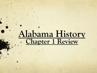 Alabama History  Chapter 1 Review