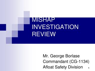 MISHAP INVESTIGATION REVIEW