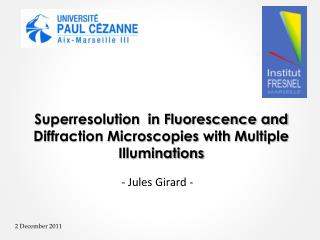 Superresolution  in Fluorescence and Diffraction Microscopies with  M ultiple  I lluminations