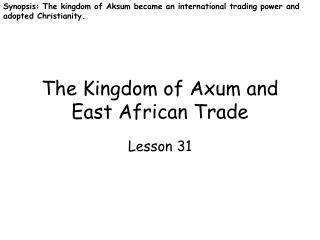 The Kingdom of  Axum  and East African Trade