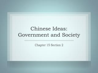 Chinese Ideas: Government and Society