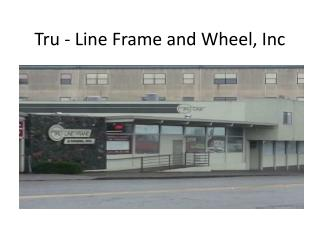 Tru - Line Frame and Wheel, Inc