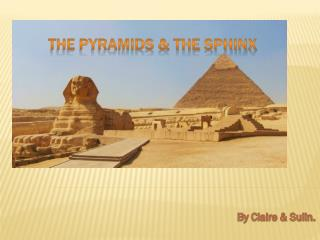 The Pyramids & The Sphinx
