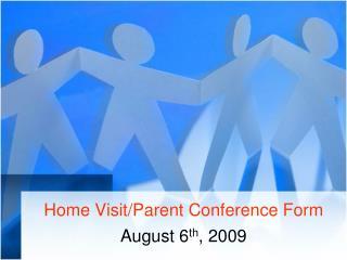 Home Visit/Parent Conference Form