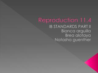 Reproduction 11.4