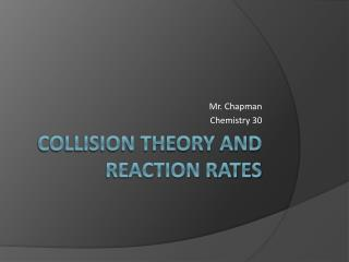 Collision Theory and Reaction Rates