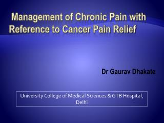 Management of Chronic Pain with Reference to Cancer Pain Relief