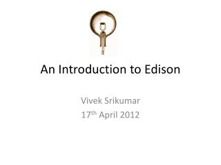 An  Introduction to Edison