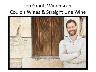 Jon Grant, Winemaker Couloir Wines & Straight Line Wine