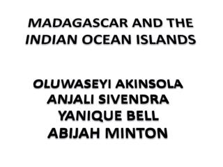 MADAGASCAR AND THE INDIAN OCEAN ISLANDS