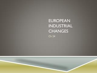 European Industrial changes