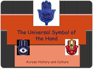 The Universal Symbol of  the Hand
