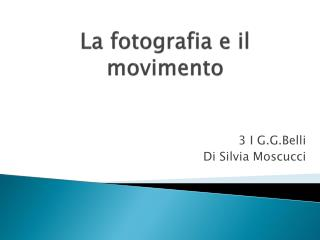 La fotografia e il movimento