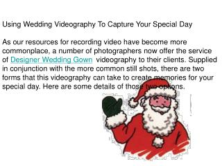 Using Wedding Videography To Capture Your Special Day