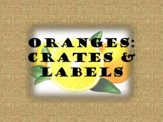 Oranges: crates & labels