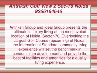 Antriksh Golf View 2 Sec-78 Noida 9266164646