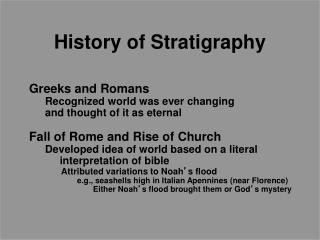 Greeks and Romans Recognized world was ever changing  and  thought of it as  eternal