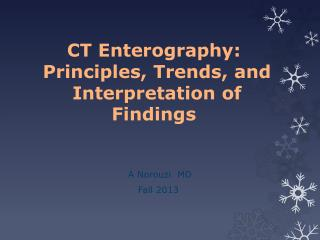 CT  Enterography :  Principles , Trends, and Interpretation of Findings