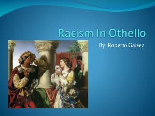 Racism In Othello