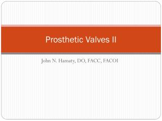 Prosthetic Valves II