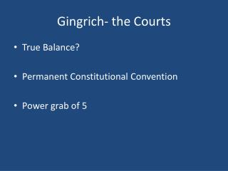 Gingrich- the Courts