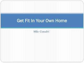 Get Fit In Your Own Home