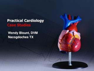 Practical Cardiology Case Studies