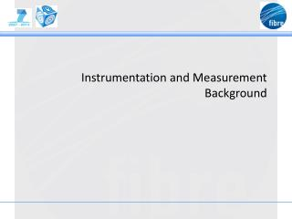 Instrumentation and Measurement Background