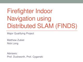 Firefighter Indoor Navigation using Distributed SLAM (FINDS)