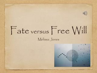 Fate  versus  Free Will