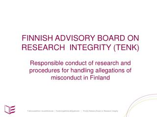 FINNISH ADVISORY BOARD ON RESEARCH  INTEGRITY (TENK)