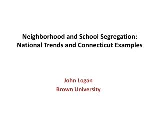 Neighborhood and School Segregation: National Trends and Connecticut Examples