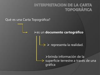 INTERPRETACION DE LA CARTA TOPOGRÁFICA