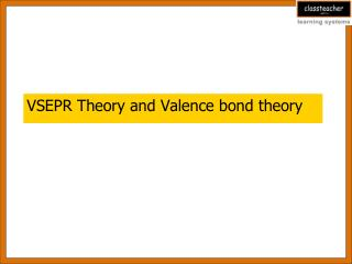 VSEPR Theory and Valence bond theory