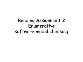 Reading Assignment 2 Enumerative software model checking