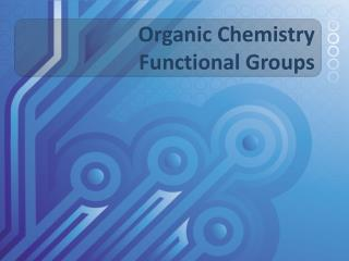 Organic Chemistry  Functional Groups