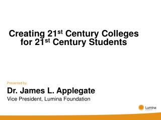 Creating 21 st  Century Colleges for 21 st  Century Students