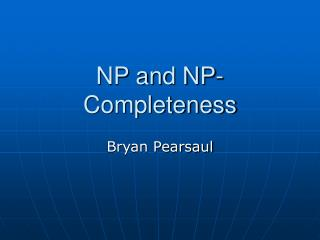 NP and NP-Completeness