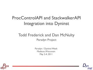 ProcControlAPI and StackwalkerAPI Integration into Dyninst