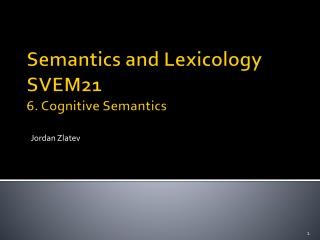 Semantics and Lexicology SVEM21  6 . Cognitive Semantics