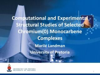 Computational and Experimental Structural Studies of Selected Chromium(0)  Monocarbene  Complexes